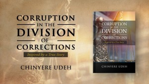 Corruption in the Division of Corrections by Chinyere Udeh
