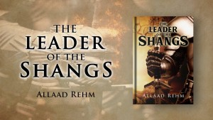 The Leader of the Shangs By Allaad Rehm
