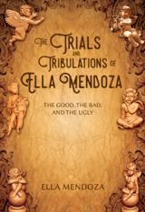 The Trials and Tribulations of Ella Mendoza