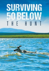 Surviving 50 Below : The Hunt