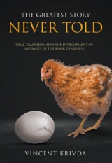 The Greatest Story Never Told - Oral Tradition and The Development of Messages In The Book Of Genesis