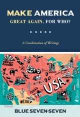 Make America Great Again, For Who? – A Combination of Writings