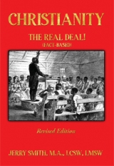 CHRISTIANITY: THE REAL DEAL!  (Fact-based)