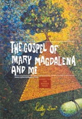 The Gospel of Mary Magdalena And Me