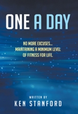 One A Day: No More Excuses... Maintaining A Minimum Level of Fitness For Life