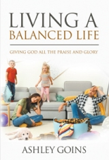 Living a Balanced Life: Giving God All the Praise and Glory