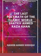 The last polymath of the Islamic World- Shaykh Ahmed Raza Khan
