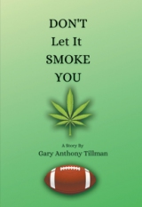 DON'T LET IT SMOKE YOU