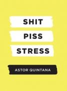 Shit Piss Stress