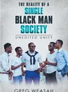 The Reality of a Single Black Man Society: Unedited Unity