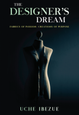 THE DESIGNER'S DREAM: Fabrics of Passion; Creations of Purpose