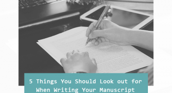 things to look out for when writing manuscript