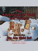 The Adventures of  Wabi and Friends : We are Wabi Bot Episode One