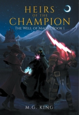 Heirs of the Champion: The Well of Magic, Book 1
