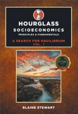 Hourglass Socioeconomics: Principles & Fundamentals