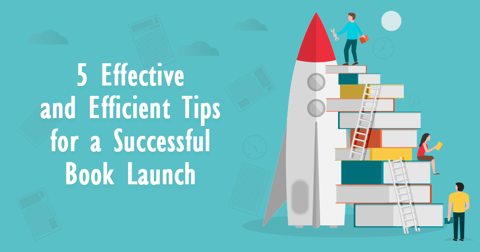 effctive and efficient tips for a successful book launch - featured image