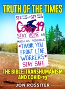 Truth of the Times: The Bible, Transhumanism and Covid-19