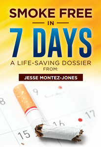 SMOKE FREE IN 7 DAYS: A LIFE-SAVING DOSSIER