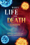 When Life and Death Collide
