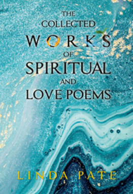 THE COLLECTED WORKS of SPIRITUAL and LOVE POEMS