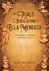 The Trials and Tribulations of Ella Mendoza