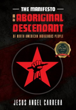 The Manifesto of an Aboriginal Descendant of North American Indigenous People
