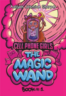CELL PHONE GIRLS: THE MAGIC WAND