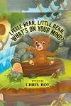 Little Bear, Little Bear, What's on Your Mind?