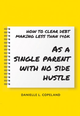 HOW TO CLEAR DEBT MAKING LESS THAN $40K: As a single parent with no side hustle