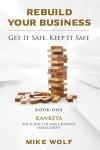 Rebuild Your Business: Get it Safe, Keep it Safe