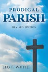 PRODIGAL PARISH: Revised Edition