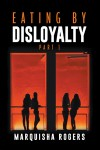 Eating By Disloyalty