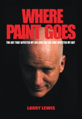 Where Paint Goes: The art that affected my life and the life that affected my art