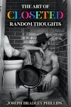 The Art of Closeted Random Thoughts