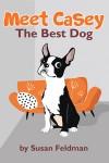 Meet Casey: The Best Dog