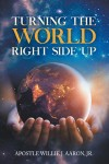 Turning The World Right Side Up