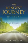 The Longest Journey : My Story A Memoir