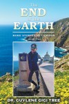 The End of the Earth: MORE STORIES OF CAMINOS BOOK TWO