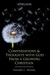 Conversations & Thoughts with God From a Growing Christian - Volume #2 - Prayers