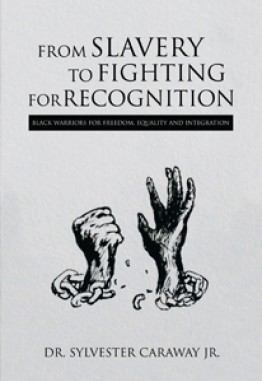From Slavery to Fighting for Recognition: Black Warriors for Freedom, Equality and Integration