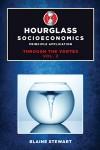 Hourglass Socioeconomics Vol 2: Principle Application THROUGH THE VORTEX