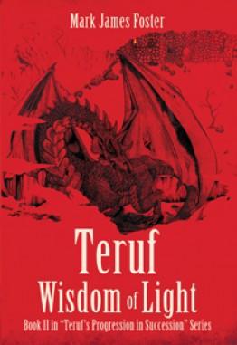 """Teruf Wisdom of Light : Book II in """"Teruf's Progression in Succession"""" Series"""