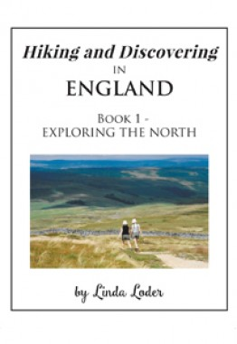 Hiking and Discovering In England – Book 1 – Exploring The North