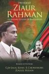 President Ziaur Rahman: Legendary Leader of Bangladesh