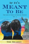 If It's Meant To Be – The Life & Times of Shawne Thomas Vol.1