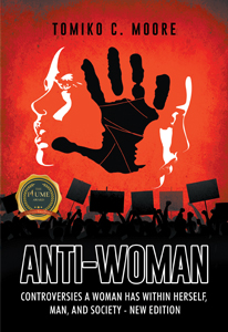 Anti-Woman : Controversies A Woman Has Within Herself, Man, And Society – New Edition