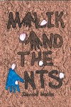 Malik And The Ants