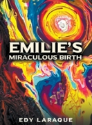 Emilie's Miraculous Birth: God, not Science is the Ultimate Source of Knowledge