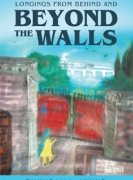 Longings From Behind and Beyond The Walls