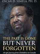 The Past Is Gone but Never Forgotten: An epic journey from Zimbabwe to Canada